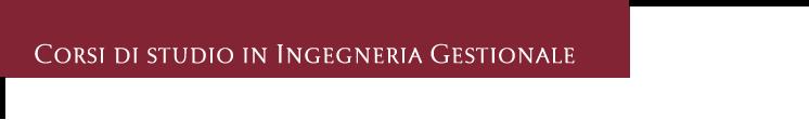 Corso di laurea in Ingegneria Gestionale - Università di Roma